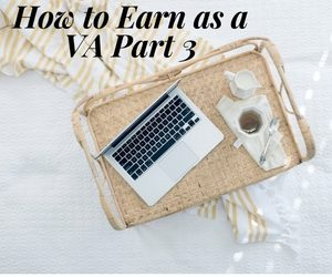 How To Earn from Home as a Virtual Assistant  Part 3