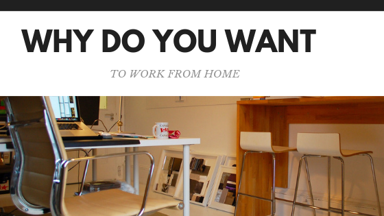 Why Do You Want to Work From Home