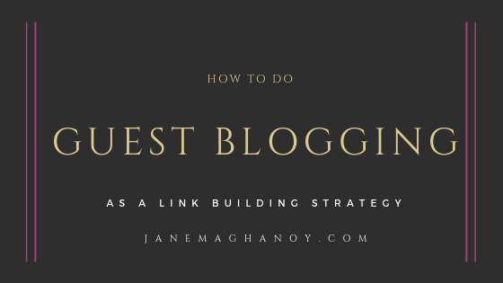 How To do Guest Blogging as a Link Building Strategy