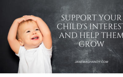 Support Your Child's Interests and Help Them Grow